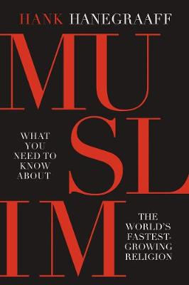 Muslim: What You Need to Know about the World's Fastest Growing Religion (Paperback)