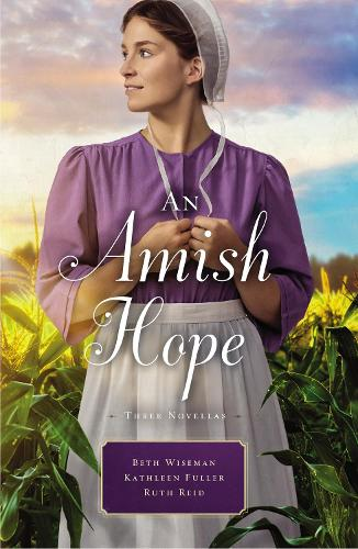 An Amish Hope: A Choice to Forgive, Always His Providence, A Gift for Anne Marie (Paperback)