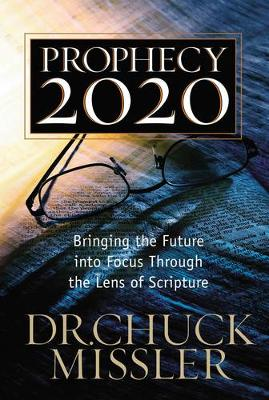 Prophecy 20/20: Profiling the Future Through the Lens of Scripture (Paperback)