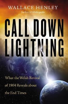 Call Down Lightning: What the Welsh Revival of 1904 Reveals About the Coming End Times (Paperback)