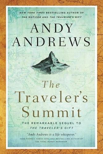 The Traveler's Summit: The Remarkable Sequel to The Traveler's Gift (Paperback)