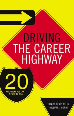 Driving the Career Highway: 20 Road Signs You Can't Afford to Miss (Hardback)