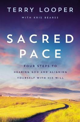 Sacred Pace: Four Steps to Hearing God and Aligning Yourself With His Will (Paperback)