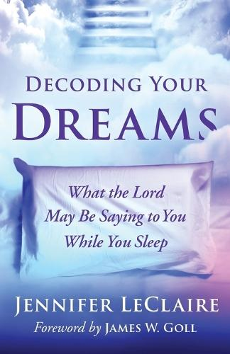 Decoding Your Dreams: What The Lord May Be Saying To You While You Sleep (Paperback)