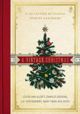 A Vintage Christmas: A Collection of Classic Stories and Poems (Hardback)