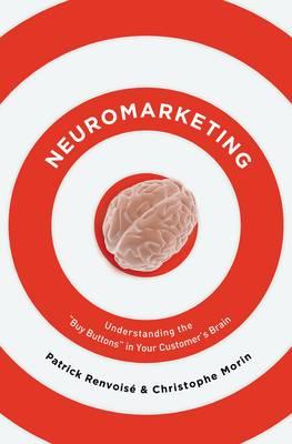Neuromarketing: Understanding the Buy Buttons in Your Customer's Brain (Hardback)
