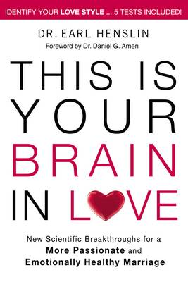 This is Your Brain in Love: New Scientific Breakthroughs for a More Passionate and Emotionally Healthy Marriage (Paperback)