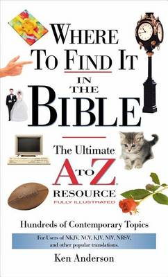 Where to Find it in the Bible: The Ultimate A to Z Resource - A to Z (Paperback)