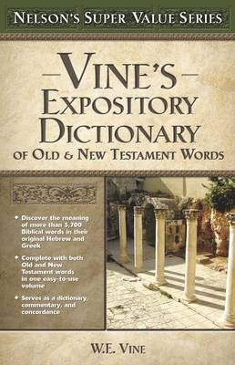 Vine's Expository Dictionary of the Old and New Testament Words - Super Value Series (Hardback)