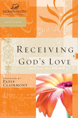 Receiving God's Love: Women of Faith Study Guide Series - Women of Faith Study Guide Series (Paperback)