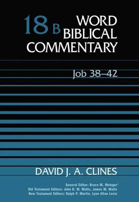 Job 38-42: WBC Volume 18B - Word Biblical Commentary (Hardback)