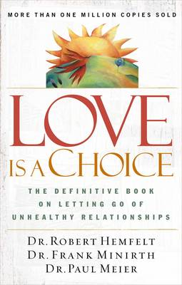 Love Is a Choice: The Definitive Book on Letting Go of Unhealthy Relationships (Paperback)