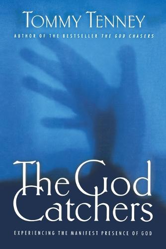 The God Catchers: Experiencing the Manifest Presence of God (Paperback)