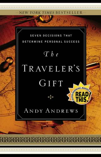 The Traveler's Gift: Seven Decisions that Determine Personal Success Perspective Finds You (Hardback)