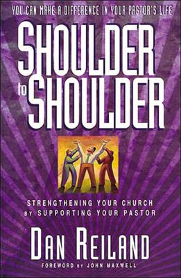 Shoulder to Shoulder: Strengthening your church by supporting your pastor (Paperback)