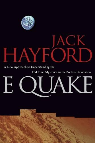 E-Quake: A New Approach to Understanding the End Times Mysteries in the Book of Revelation (Paperback)