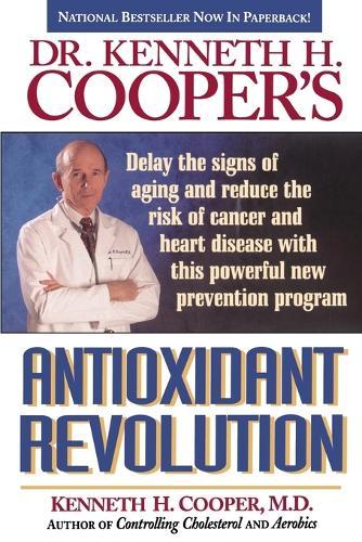 Dr. Kenneth H. Cooper's Antioxidant Revolution (Paperback)
