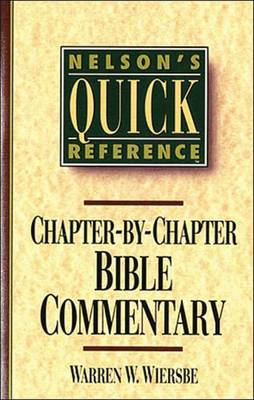 Nelson's Quick Reference Chapter-by-Chapter Bible Commentary: Nelson's Quick Reference Series (Paperback)