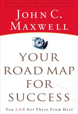 Your Road Map for Success: You Can Get There from Here (Paperback)