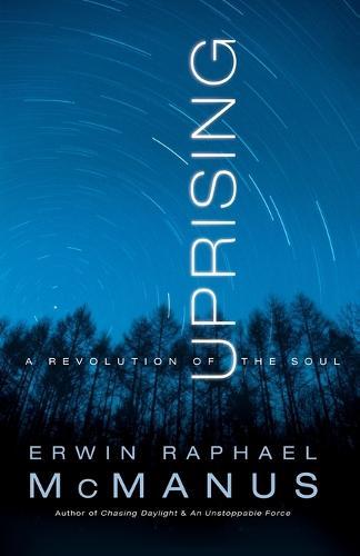 Uprising: A Revolution of the Soul (Paperback)