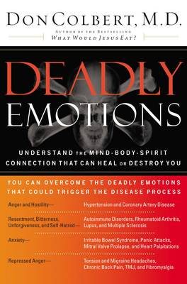 Deadly Emotions: Understand the Mind-Body-Spirit Connection That Can Heal or Destroy You (Paperback)