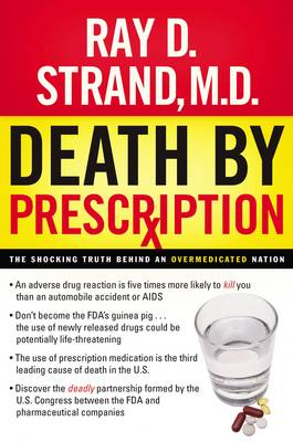 Death By Prescription: The Shocking Truth Behind an Overmedicated Nation (Paperback)