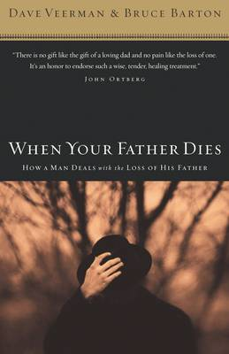 When Your Father Dies: How a Man Deals with the Loss of His Father (Paperback)