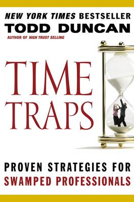 Time Traps: Proven Strategies for Swamped Professionals (Paperback)