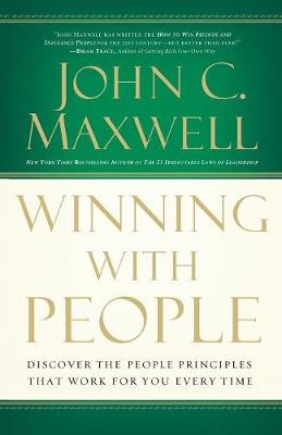 Winning with People: Discover the People Principles that Work for You Every Time (Paperback)