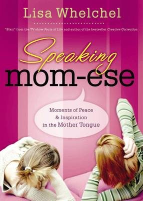 Speaking Mom-ese: Moments of Peace and   Inspiration in the Mother Tongue (Paperback)