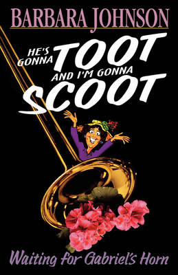 He's Gonna Toot and I'm Gonna Scoot: Waiting for Gabriel's Horn (Paperback)