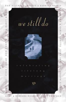 We Still Do: Celebrating Lifelong Marriage (Paperback)