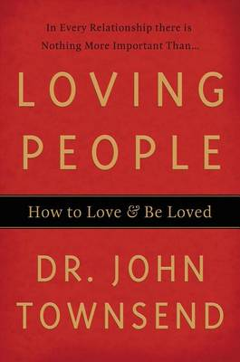 Loving People: How to Love and Be Loved (Paperback)