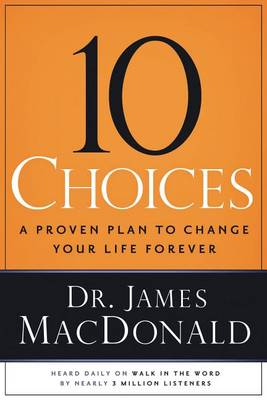 10 Choices: A Proven Plan to Change Your Life Forever (Paperback)