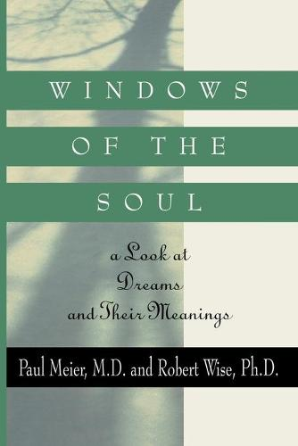 Windows of the Soul: A Look at Dreams and Their Meanings (Paperback)