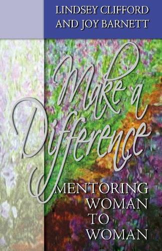 Make A Difference: Mentoring Woman to Woman (Paperback)