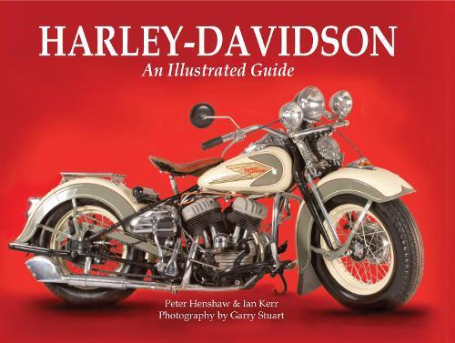 Harley-Davidson: An Illustrated Guide (Hardback)