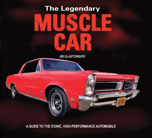 The Legendary Muscle Car: A guide to the iconic, high-performance automobile (Paperback)