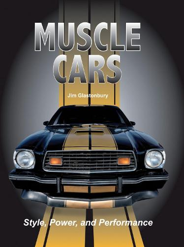 Muscle Cars: Style, Power, and Performance (Hardback)