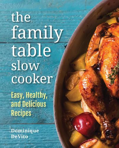 The Family Table Slow Cooker: Easy, healthy and delicious recipes for every day (Hardback)