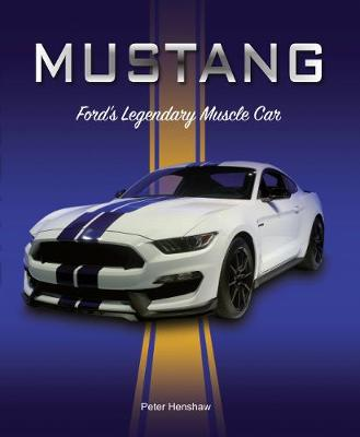 Mustang: Ford's Legendary Muscle Car (Hardback)
