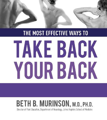 The Most Effective Ways to Take Back Your Back (Hardback)