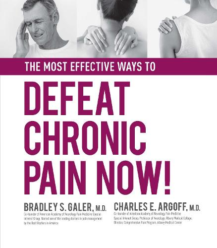The Most Effective Ways to Defeat Chronic Pain Now (Hardback)
