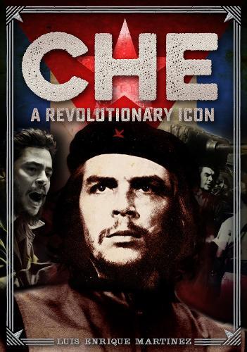 Che: A Revolutionary Icon - Oxford People (Hardback)