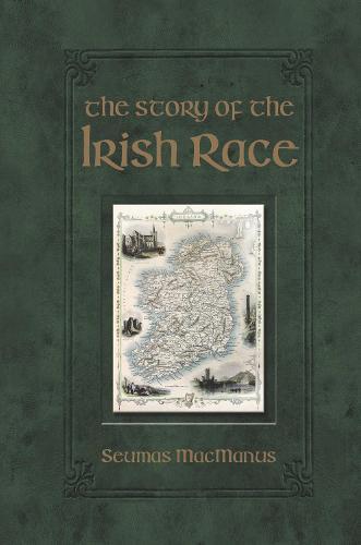 The Story of the Irish Race (Hardback)