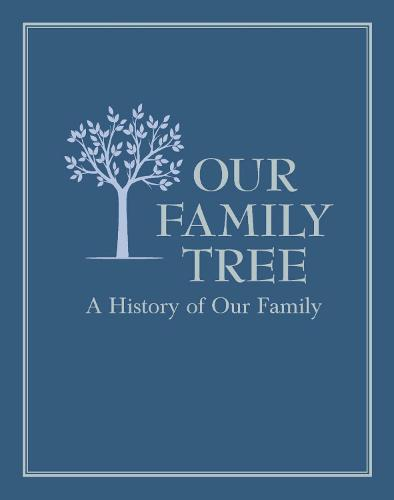 Our Family Tree: A History of Our Family (Hardback)