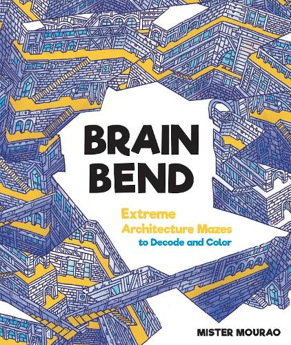 Brain Bend: Extreme Architecture Mazes to Decode and Color (Paperback)