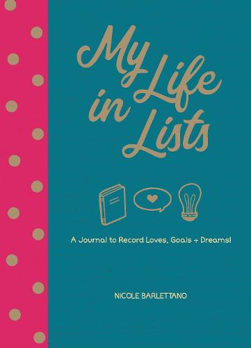 My Life in Lists: A Journal to Record Loves + Goals + Dreams! (Paperback)