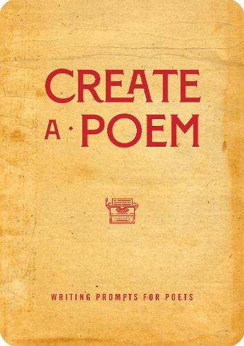 Create a Poem: Writing Prompts for Poets - Creative Keepsakes 21 (Paperback)