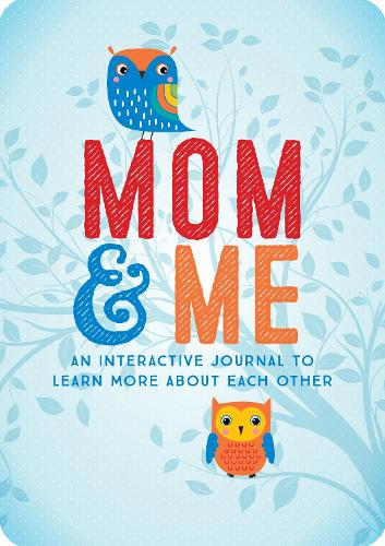 Mom & Me: An Interactive Journal to Learn More About Each Other - Creative Keepsakes 23 (Paperback)